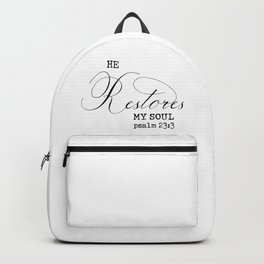 He restores my soul. Psalm 23:3 Backpack