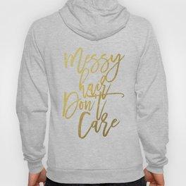 "Fashion Quote ""Messy hair don't care"" Fashion Print Fashionista Girl Bathroom Decor Gold Foil Print Hoody"