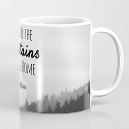 Going to the Mountains is going Home Coffee Mug