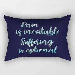Pain Is Inevitable Suffering Is Optional Rectangular Pillow