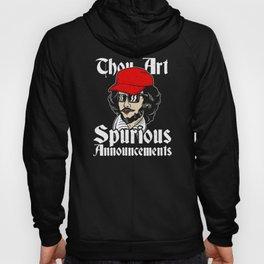 Thou Art Spurious Announcements Hoody