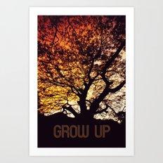 Grow Up Art Print