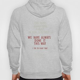 Grace Hopper quote, I alway try to fight that, inspirational, motivational sentence Hoody