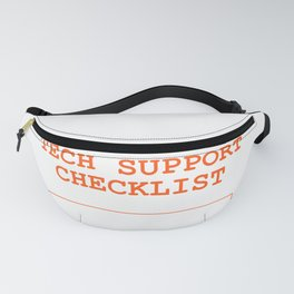 Funny Tech Support Checklist IT Technical Team Tee Shirt Gift Fanny Pack