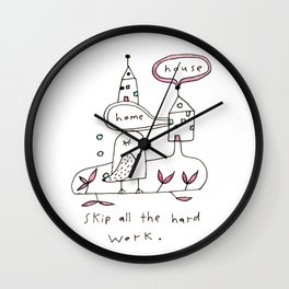 skip all the hard work Wall Clock