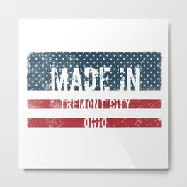 Made in Tremont City, Ohio Metal Print