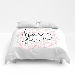 Have Fun - Hand lettering Comforters