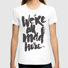 ...MAD HERE Womens Fitted Tee X-LARGE White