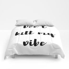 Don't kill my vibe, baby! F*ck off / Girls rule / Feminista Comforters