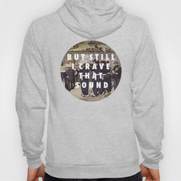 Crave That Sound Hoody
