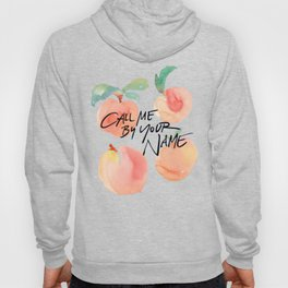 Call Me By Your Name - Peaches Hoody