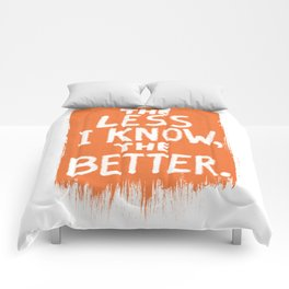 The Less I Know, the Better. Comforters