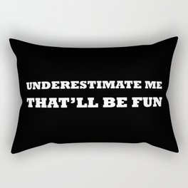 Underestimate me BLACK Rectangular Pillow