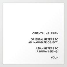 Oriental vs. Asian  Art Print