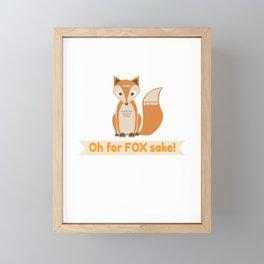 For FOX sake! Framed Mini Art Print
