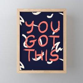 YOU GOT THIS #society6 #motivational Framed Mini Art Print