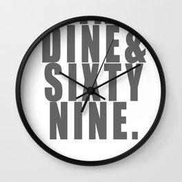 WINE, DINE & SIXTY NINE Wall Clock