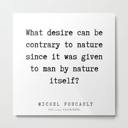 17     Michel Foucault Quotes   200119 Metal Print