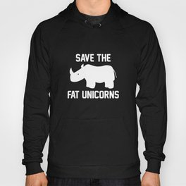 Save The Fat Unicorns Hoody