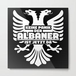 Albanians - Funny Coat Of Arms Saying Metal Print