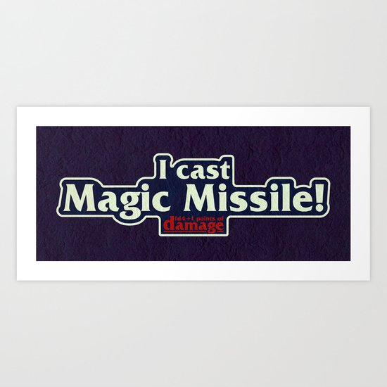 I Cast Magic Missile Art Print