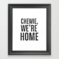 Chewie,We're Home - Galactic Framed Art Print