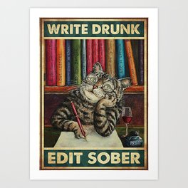Writer Writer  Write Drunk Edit Sober Art Print