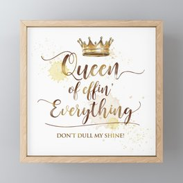 Queen of effin' Everything Framed Mini Art Print