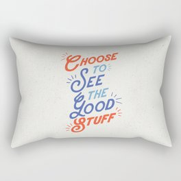 Choose to See the Good Stuff inspirational typography poster bedroom wall home decor Rectangular Pillow