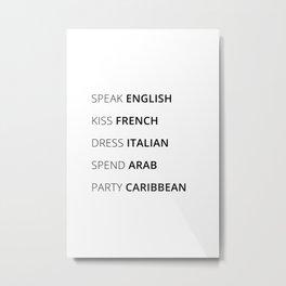 Speak English, Kiss French Metal Print