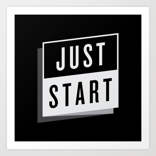 Just Start Art Print