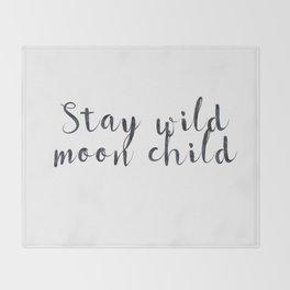 Stay wild moon child Throw Blanket