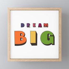Dream BIG! Framed Mini Art Print