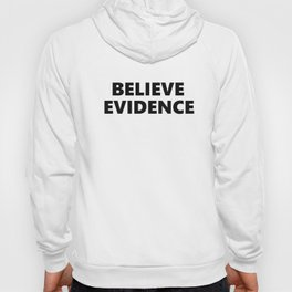 Believe Evidence Hoody