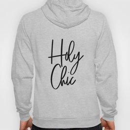 Holy Chic, Printable Wall Art, Bedroom Decor, Printable Art, Fashion Quote, Fashion Print Hoody