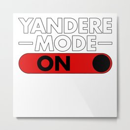 Yandere Mode On Anime Cosplay Metal Print
