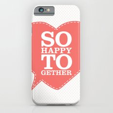 So Happy Together iPhone 6s Slim Case