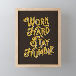 Work Hard Stay Humble hand lettered modern hand lettering typography quote wall art home decor Framed Mini Art Print