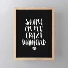 Shine on You Crazy Diamond black and white contemporary minimalism typography design home wall decor Framed Mini Art Print