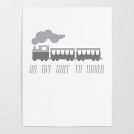 On My Way To Work - Commuter Retro Steam Train Poster