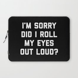 Roll My Eyes Funny Quote Laptop Sleeve