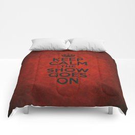 Keep Calm the Show Goes On Comforters
