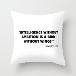 Intelligence Without Ambition is a Bird Without Wings - Salvador Dalì Throw Pillow