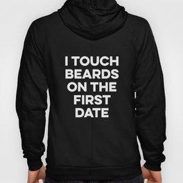 I Touch Beards On The First Date Beard Lover Women Hoody