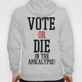 Vote Apocalypse Hoody