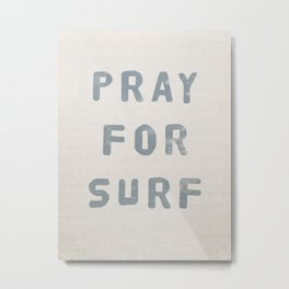 Pray For Surf (Linen) Metal Print