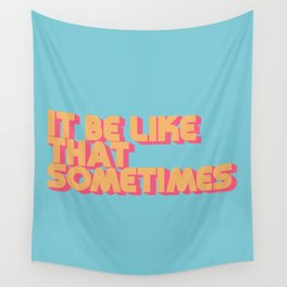 """It be like that sometimes"" Retro Blue Wall Tapestry"