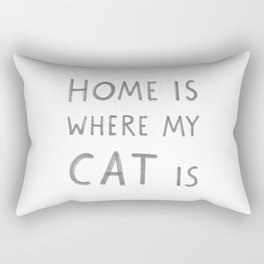 Home is where my cat is Rectangular Pillow