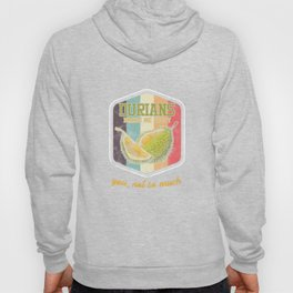 Durian King Of Fruit Durians Makes Me Happy Gifts Hoody