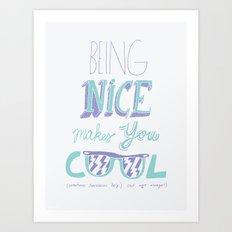 Being Nice Art Print